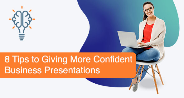 8 Tips to Giving More Confident Business Presentations